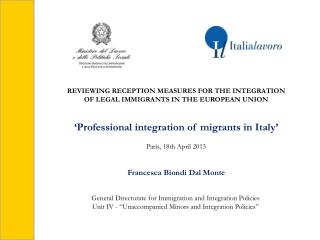 "General Directorate for Immigration and Integration Policies Unit IV - ""Unaccompanied Minors and Integration Policies"""