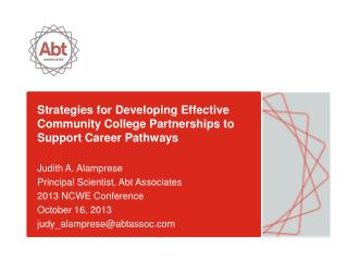 Strategies for Developing Effective Community College Partnerships to Support Career Pathways Judith A. Alamprese Princ