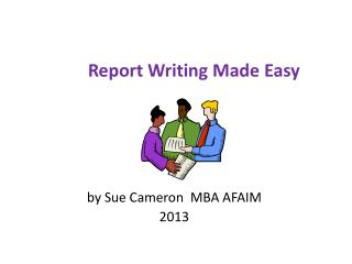 Report Writing Made Easy