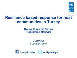 Berna Bayazit Baran Programme  Manager Amman 8  January  2014