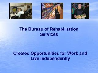Creates Opportunities for Work and Live Independently