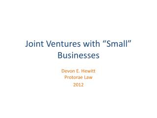 "Joint Ventures with ""Small "" Businesses"