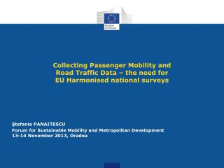 Collecting Passenger Mobility and Road  Traffic Data – the need for EU Harmonised national surveys