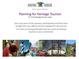 Planning for Heritage Tourism 5 th  in the Heritage Tourism series
