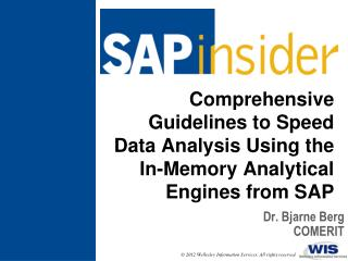 Comprehensive Guidelines to Speed Data Analysis Using  the In-Memory Analytical  Engines from SAP