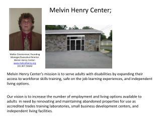 Melvin Henry Center;