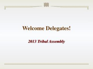 Welcome Delegates!