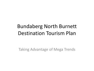 Bundaberg North Burnett Destination Tourism Plan