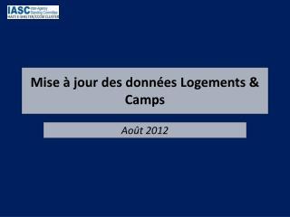 Mise à jour des données Logements & Camps