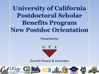 University of California Postdoctoral Scholar  Benefits Program New Postdoc Orientation