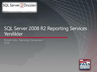 SQL Server 2008 R2 Reporting Services Yenilikler