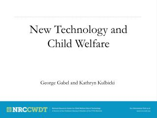 New Technology and  Child Welfare