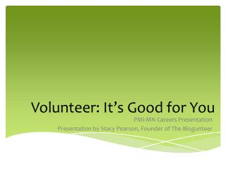 Volunteer: It's Good for  You