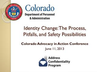 Identity Change: The Process, Pitfalls, and Safety Possibilities