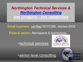Northington Technical Services & Northington  Consulting  one company�two capabilities