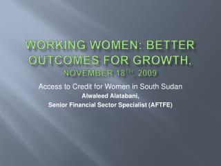 Working Women: Better Outcomes for Growth,  November 18 th , 2009