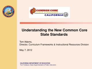 Understanding the New Common Core State  Standards