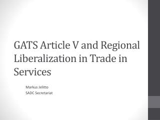 GATS Article V and Regional  Liberalization in Trade in Services