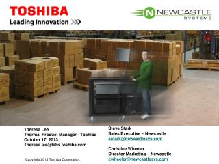 Theresa Lee Thermal Product Manager - Toshiba October 17, 2013 Theresa.lee@tabs.toshiba.com