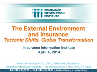 The External Environment        and Insurance Tectonic Shifts, Global Transformation