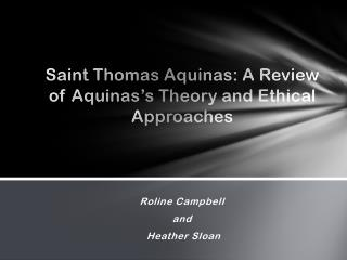 Saint Thomas Aquinas: A Review of Aquinas's Theory and Ethical Approaches