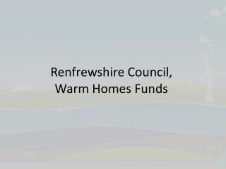 Renfrewshire Council, Warm Homes Funds