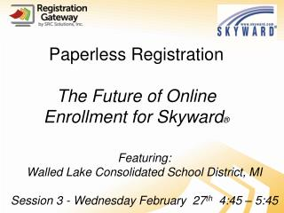 Paperless Registration   The Future of Online Enrollment for Skyward ®