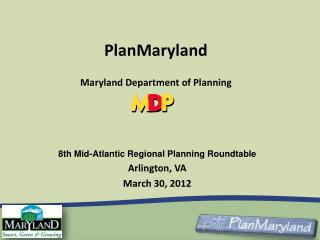 8th Mid-Atlantic Regional Planning Roundtable Arlington, VA March 30, 2012
