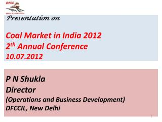 Presentation on  Coal Market in India 2012 2 th  Annual Conference  10.07.2012