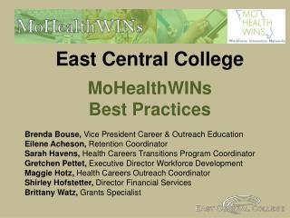 East Central College MoHealthWINs  Best Practices  Brenda Bouse,  Vice President Career & Outreach Education Eilene Ach