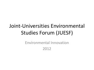 Joint-Universities Environmental Studies Forum (JUESF)