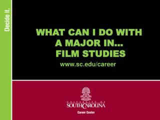 WHAT CAN I DO WITH A MAJOR IN...  FILM STUDIES