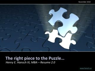 The right piece to the Puzzle…