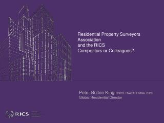 Residential Property Surveyors Association and the RICS Competitors or Colleagues?