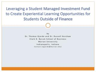Leveraging a Student Managed Investment Fund to Create Experiential Learning Opportunities for Students Outside of Fina