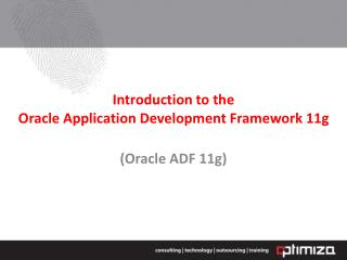 Introduction to the Oracle Application Development Framework 11g