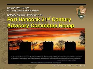 Fort Hancock 21 st  Century Advisory Committee Recap