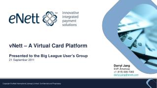 vNett – A Virtual Card Platform Presented to the Big League User's Group 21 September 2011
