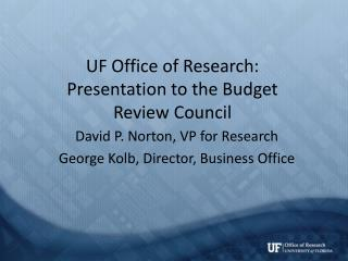 UF Office of Research: Presentation to the Budget  Review  Council