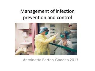 Management of infection prevention and control