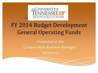 FY 2014 Budget Development General  Operating  Funds