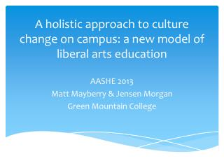 A holistic approach to culture change on campus: a new model of liberal arts education