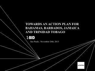 TOWARDS AN ACTION PLAN FOR BAHAMAS, BARBADOS, JAMAICA AND TRINIDAD TOBAGO