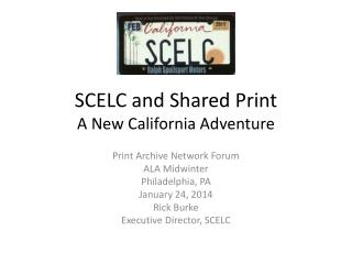 SCELC and Shared Print A New California Adventure