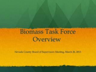 Biomass Task Force        Overview