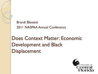Does Context Matter: Economic Development and Black Displacement