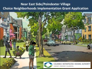Near East Side/Poindexter Village  Choice Neighborhoods Implementation Grant Application