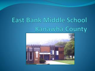 East Bank Middle School Kanawha County