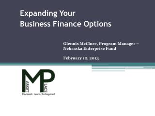 Glennis McClure, Program Manager – Nebraska Enterprise Fund February 12, 2013