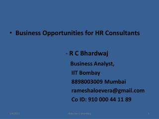 Business Opportunities for HR Consultants                                    -  R C Bhardwaj Business Analyst,